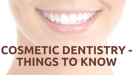 Cosmetic dentistry - Things to know
