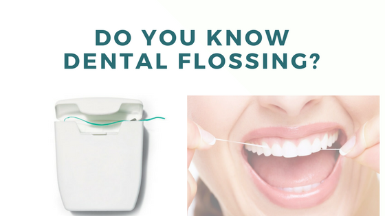 Do you know dental flossing?