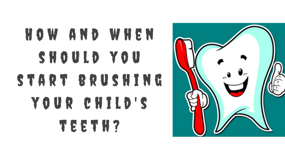 How and when should you start brushing your child's teeth?