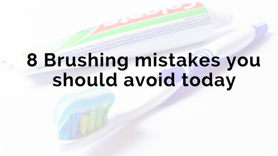 8 Brushing mistakes you should avoid today