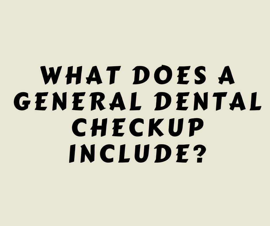 What does a general dental checkup include?