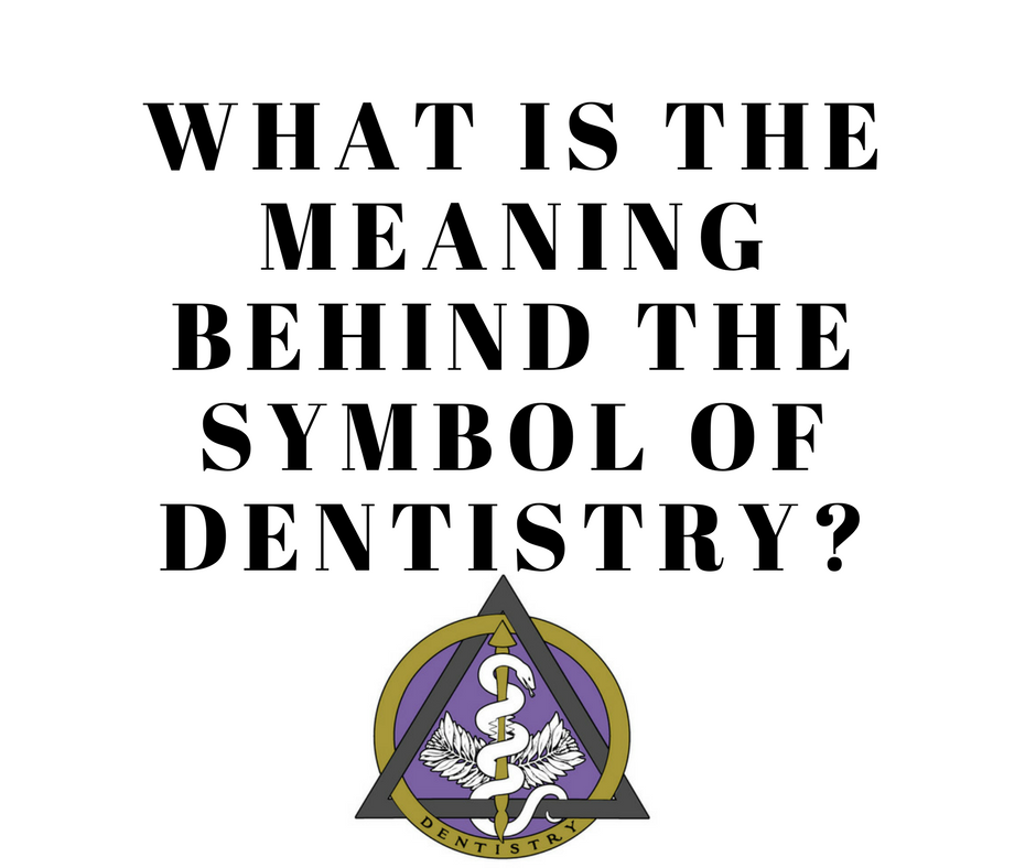 What is the meaning behind the symbol of dentistry?