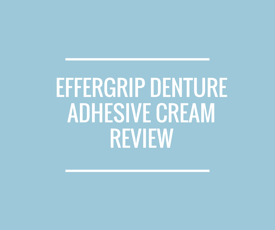 Effergrip Denture Adhesive cream Review