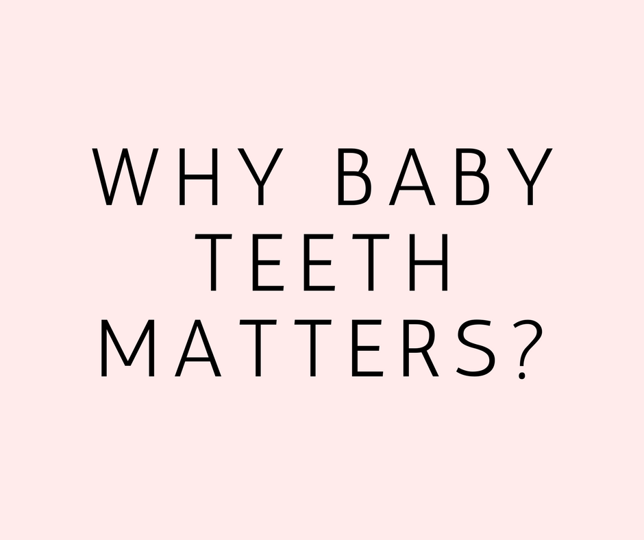 Why baby teeth matters?