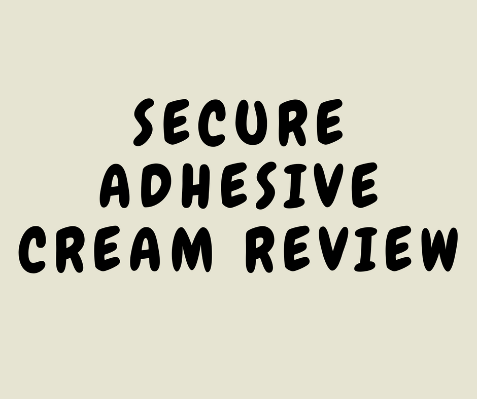 Secure Adhesive cream Review