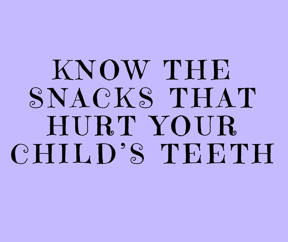 Know the snacks that hurt your child's teeth