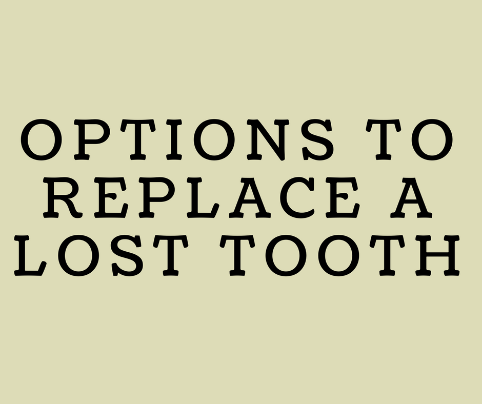 Options to replace a lost tooth