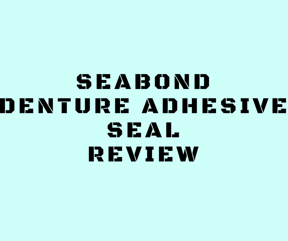 Sea bond Denture Adhesive Seal Review