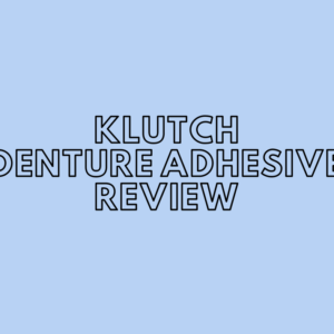 klutch denture adhesive review
