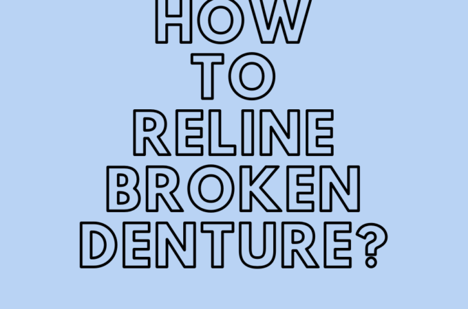 How to reline broken denture